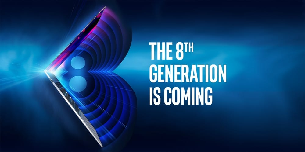 Intel Will Launch Their 8th Generation Of Core Processors On 21st August 2017