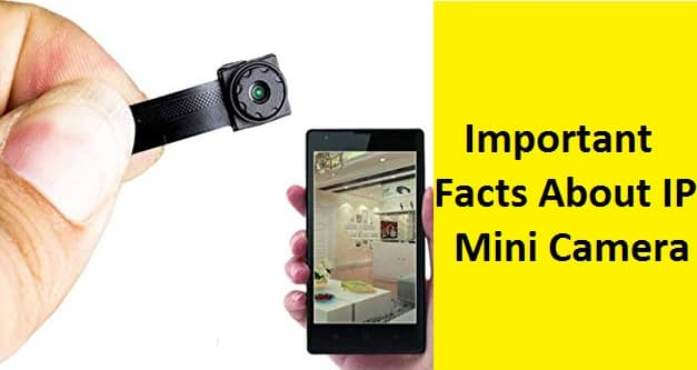IP Mini Camera Facts